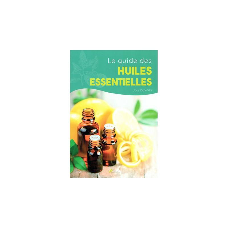 Guide des huiles essentielles (Le)
