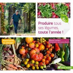 Produire tous ses légumes,...