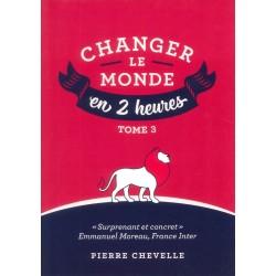 Changer le monde en 2 h -...