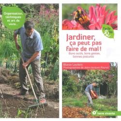 Jardiner, ça peut pas faire...