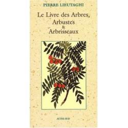 Livre des Arbres Arbustes & Arbrisseaux (Le)
