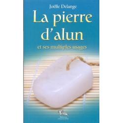 Pierre d'alun et ses multiples usages (La)