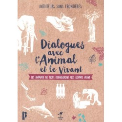 Dialogues avec l'animal et...