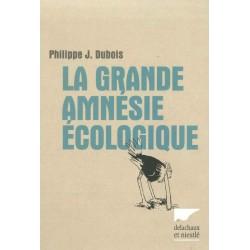 Grande amnésie écologique (La)