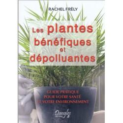 Plantes bénéfiques et dépolluantes (Les)