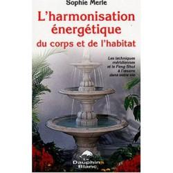 Harmonisation énergétique du corps et de l'habitat