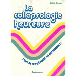 Collapsologie heureuse (La)