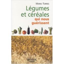Légumes et céréales qui nous guérissent