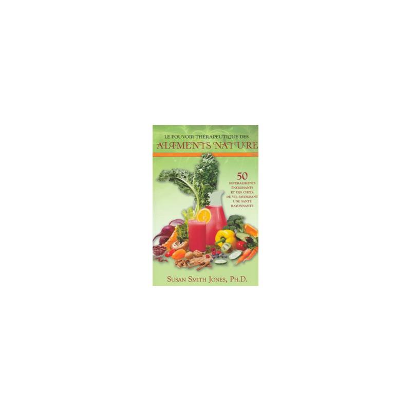 Pouvoir thérapeutique des aliments nature (Le)