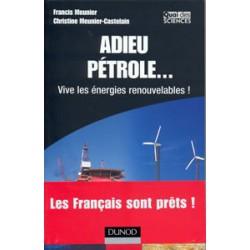 Adieu pétrole ... Vive les énergies renouvelables