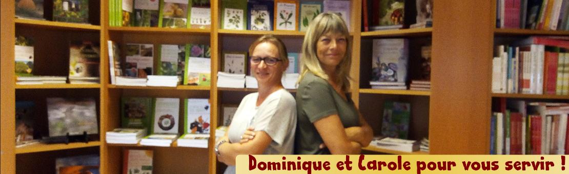Dominique et Carole pour vous servir